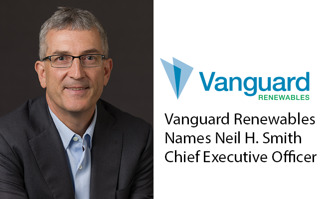 Neil H. Smith Named CEO of Vanguard Renewables